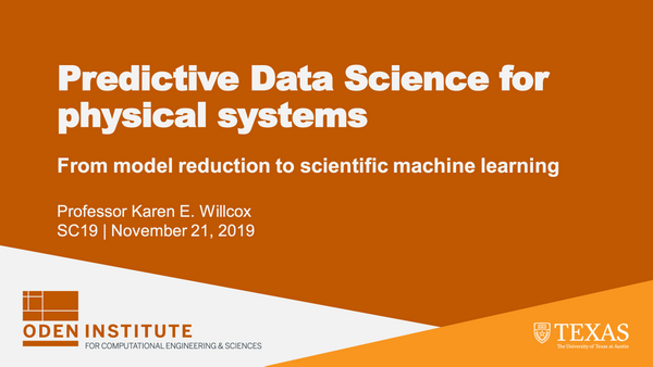 Predictive Data Science for Physical Systems (SC19 Presentation)